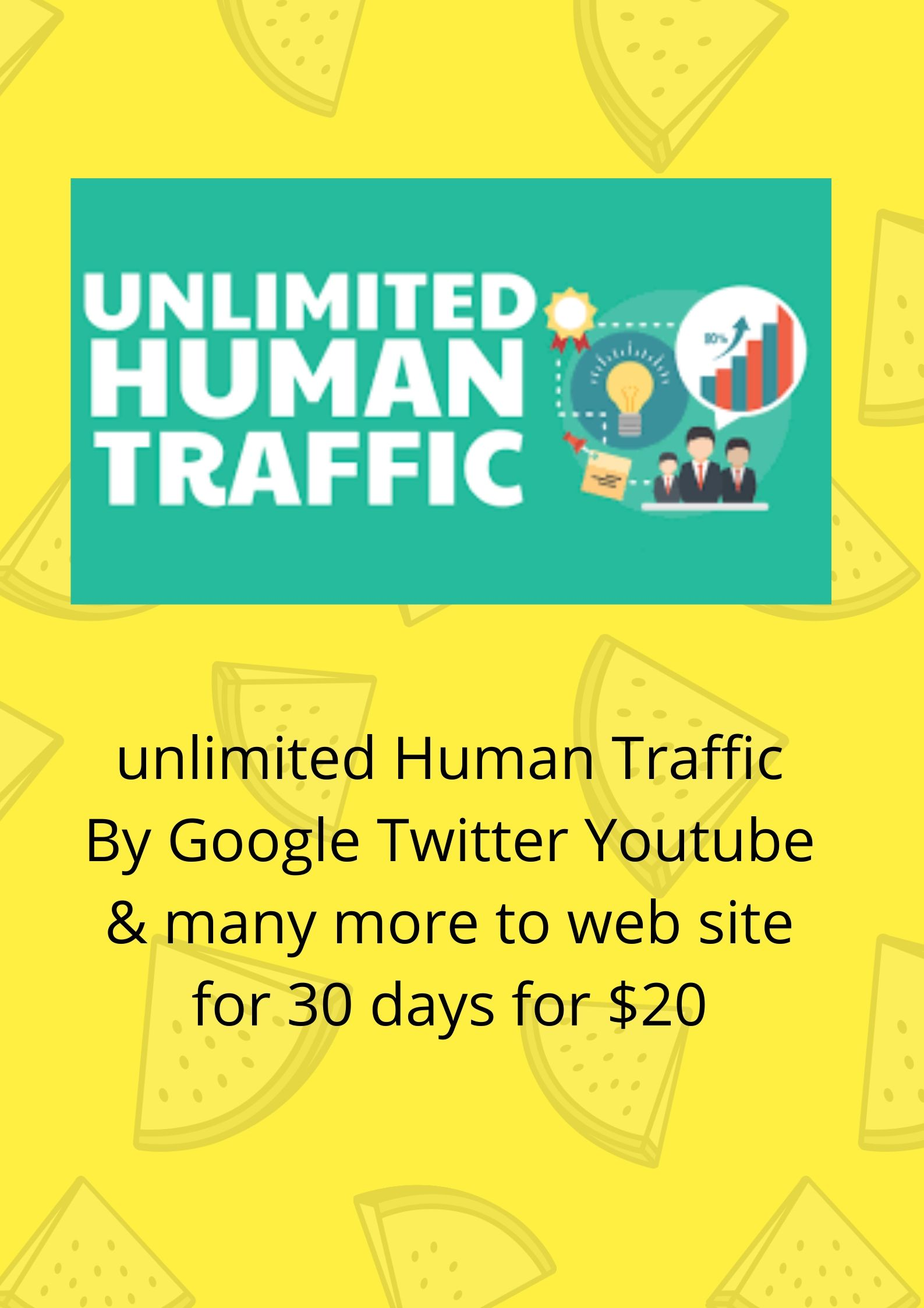 UNLIMITED HUMAN TRAFFIC by GOOGLE, TWITTER. YOUTUBE & many more.