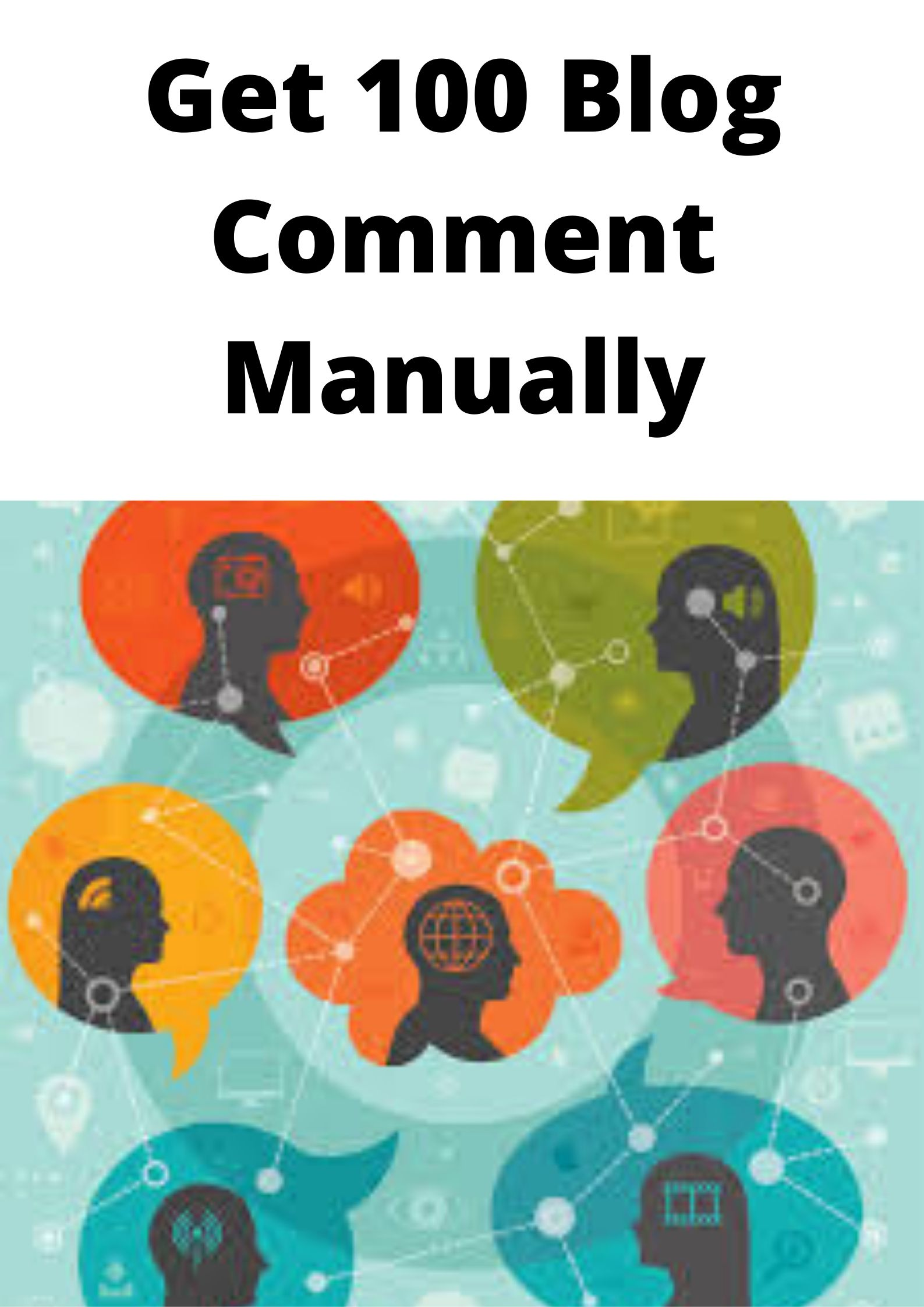 Easy way,get niche 100 Blog Comment Manually in short time.