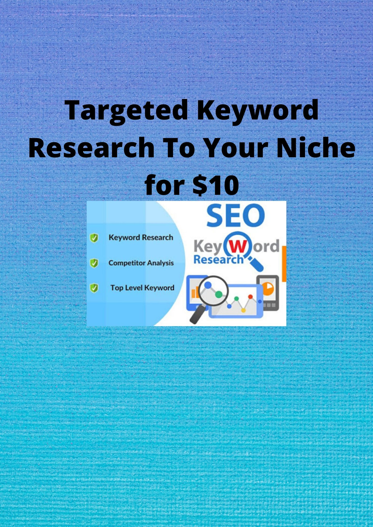 Complete White Hat 40 Targeted Keyword Research To Your Niche sites.