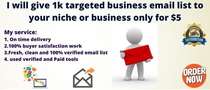 I will give 1k targeted email list for your niche or business
