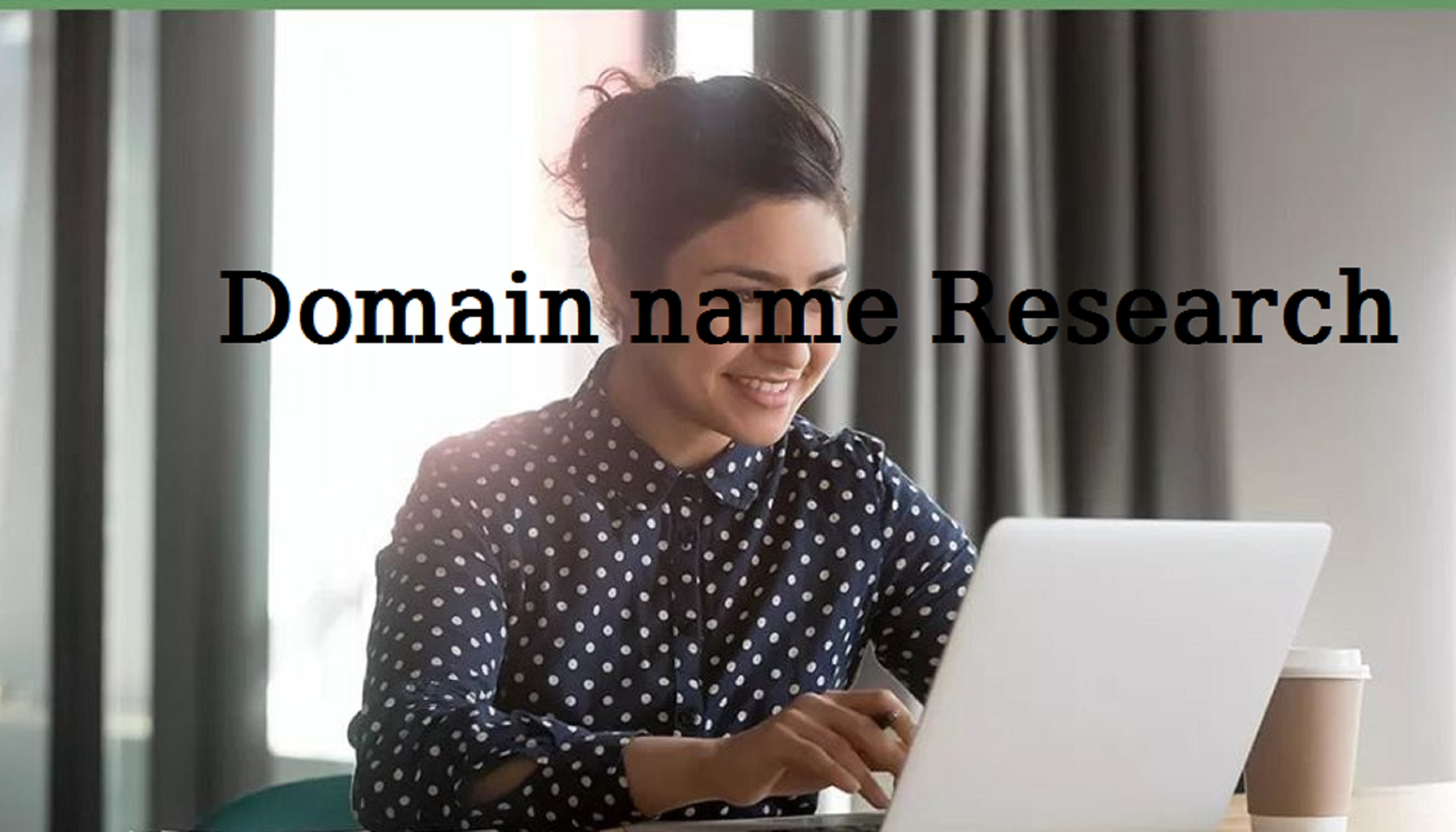 Domain name Research for personal or business