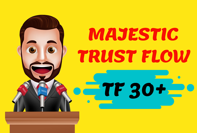 I Will Increase Majestic Trust Flow TF 30 Plus in 7 days Guaranteed