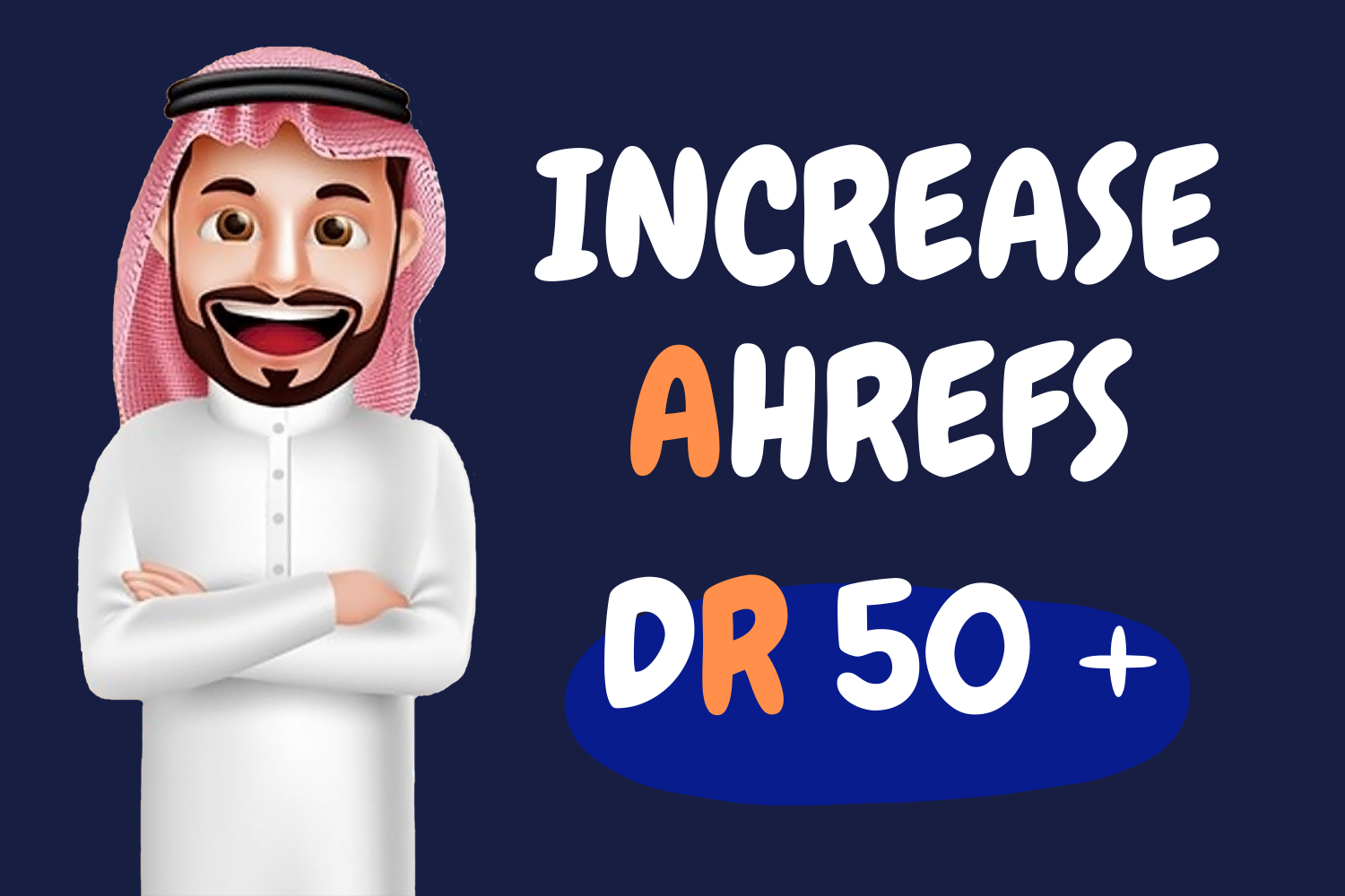 I Will Increase Your Website Domain Rating Ahrefs DR 50 Plus