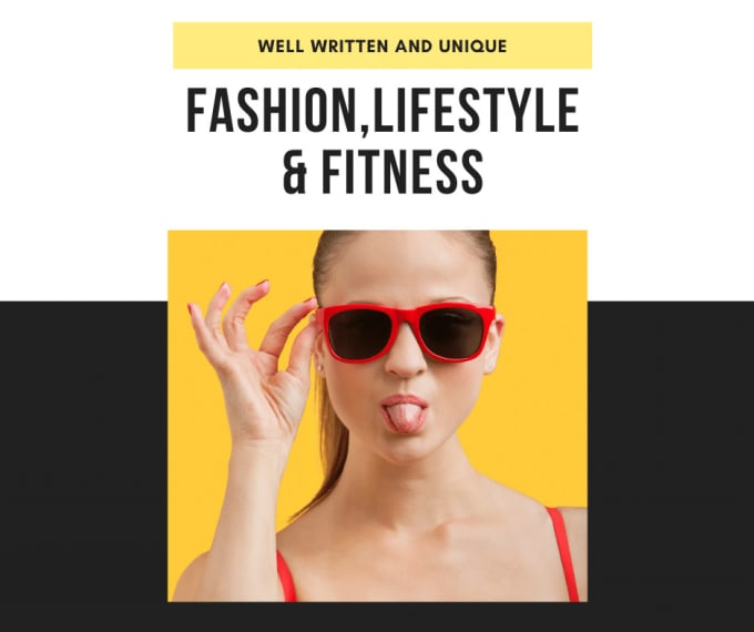 I will write 500 words for blog,  article on fashion,  lifestyle,  and fitness