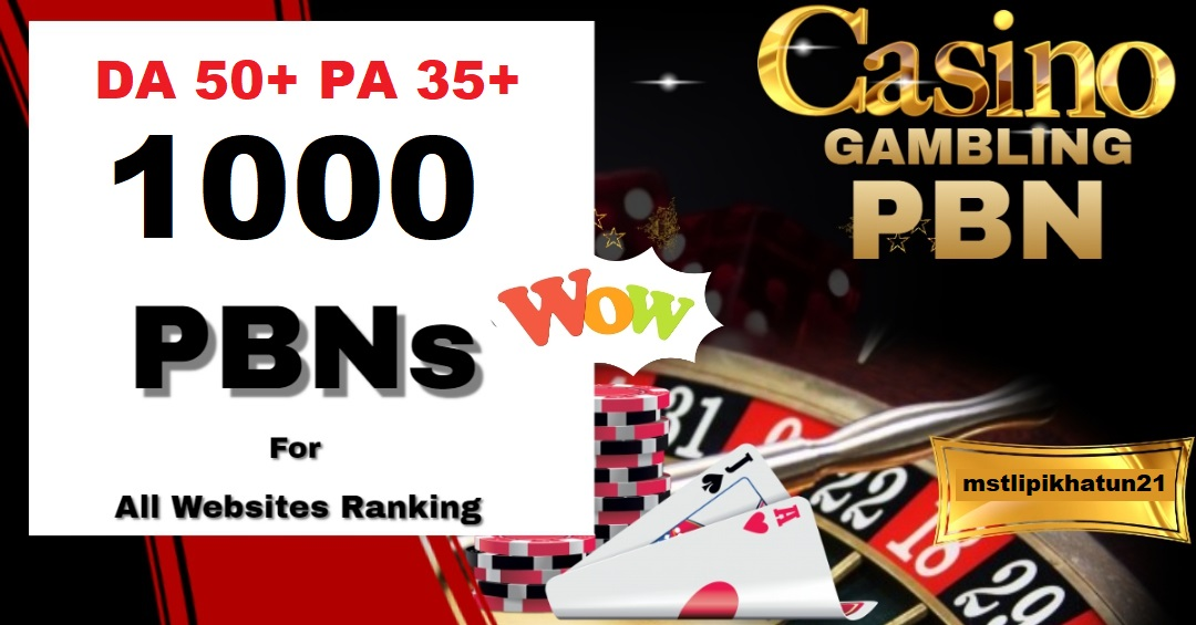 Get 1000 Poker/gambling/judi/casino Sites With dofollow backlinks DA 50+ PA 35