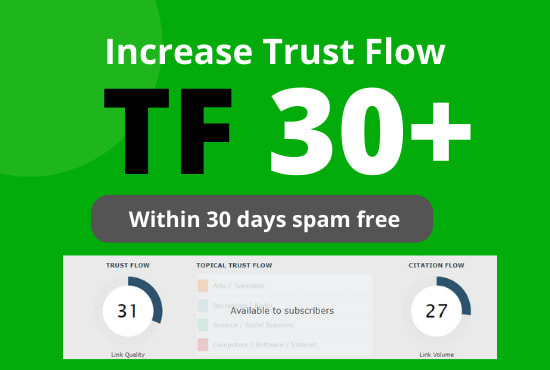 I will increase trust flow majestic tf 30 by authority backlinks