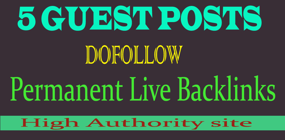 Write and publish 5 dofollow guest post on permanent live backlink