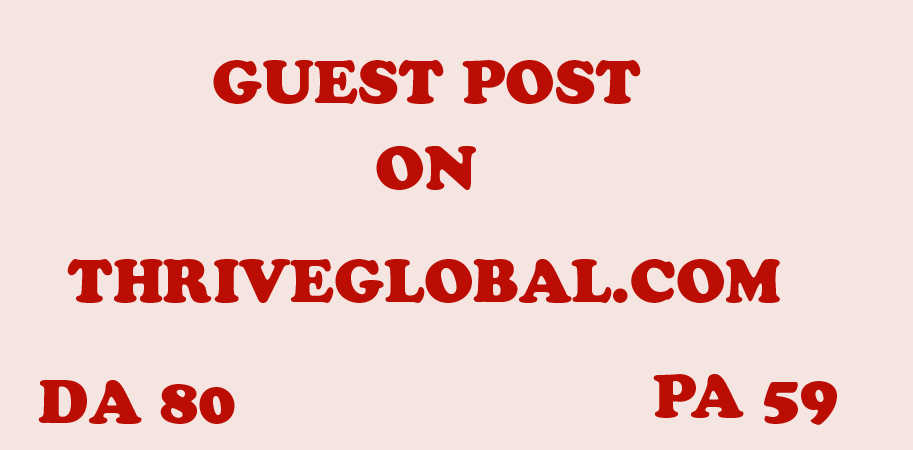 Able to do publish content on dofollow backlink Thriveglobal. com DA 80,  PA 59