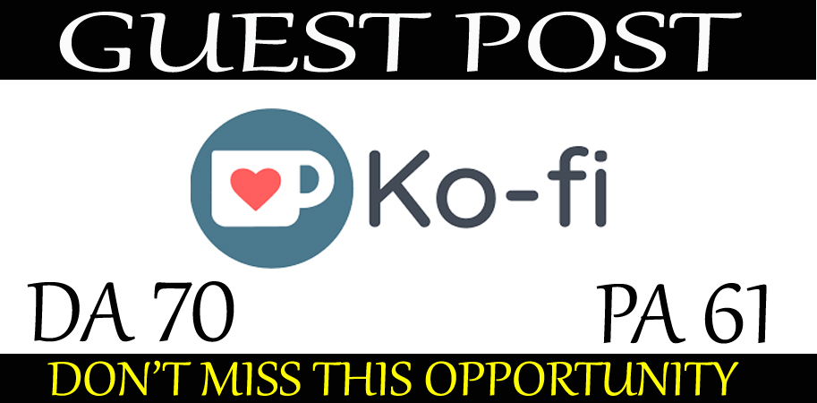 write and publish guest post on ko-fi. com dofollow backlink site