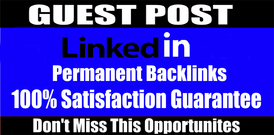 I will do write and publish a guest post on linkedin DA 98,  PA 97 high-quality backlink