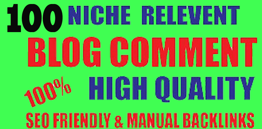 I will do provide 100 Niche Relevant Blog comments Backlinks