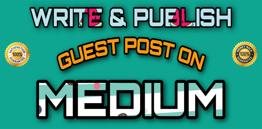 Write and Publish Guest Post on Medium DA96