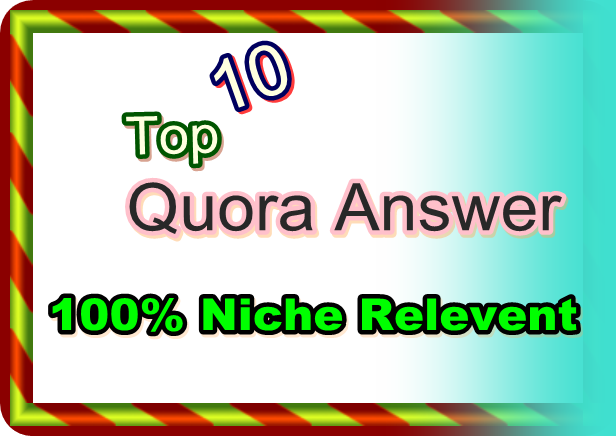 10 High-quality Quora answer with targeted traffic for your website