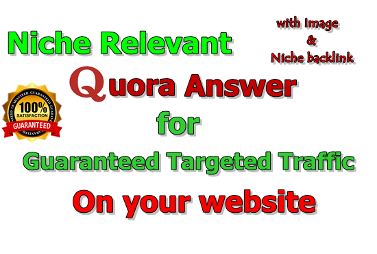Get Niche relevant Guaranteed Traffic in your Website with 4 High-Quality Quora Answer