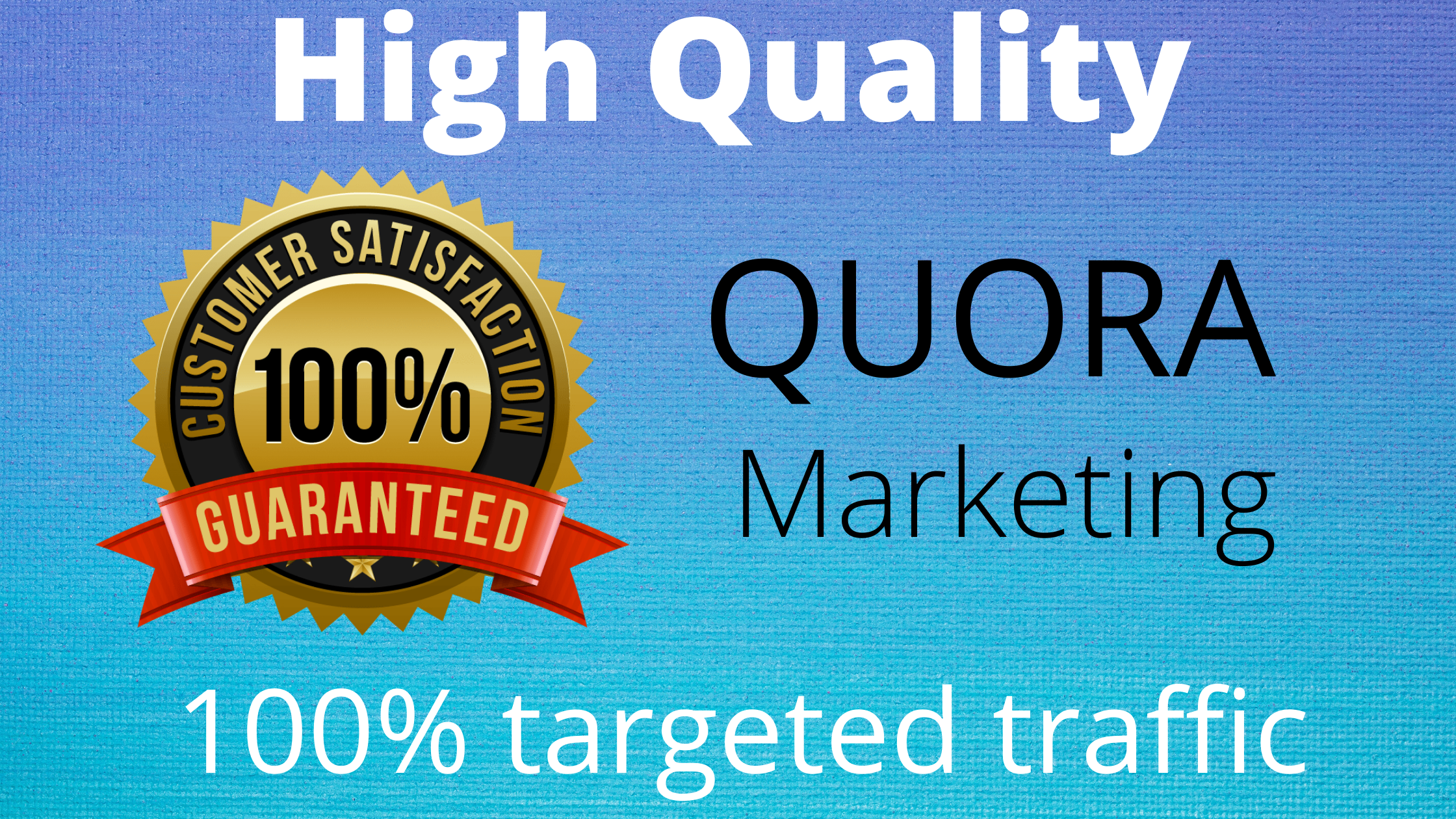 20 high quality Quora Answers With Guaranteed Traffic.