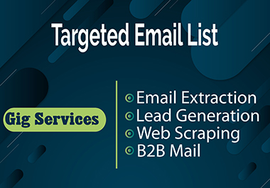 I will provide Niche targeted email list,  bulk email collection & lead generation