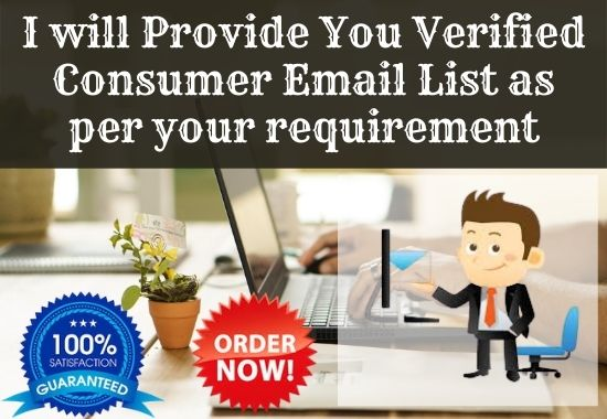 I will provide you 1k verified consumer email list as per your requirement