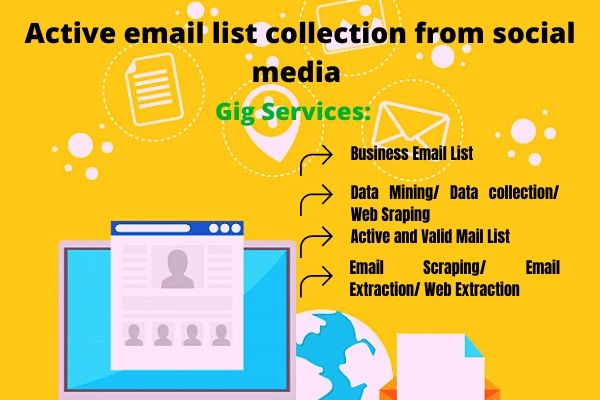 I will do active email list collection from any social media