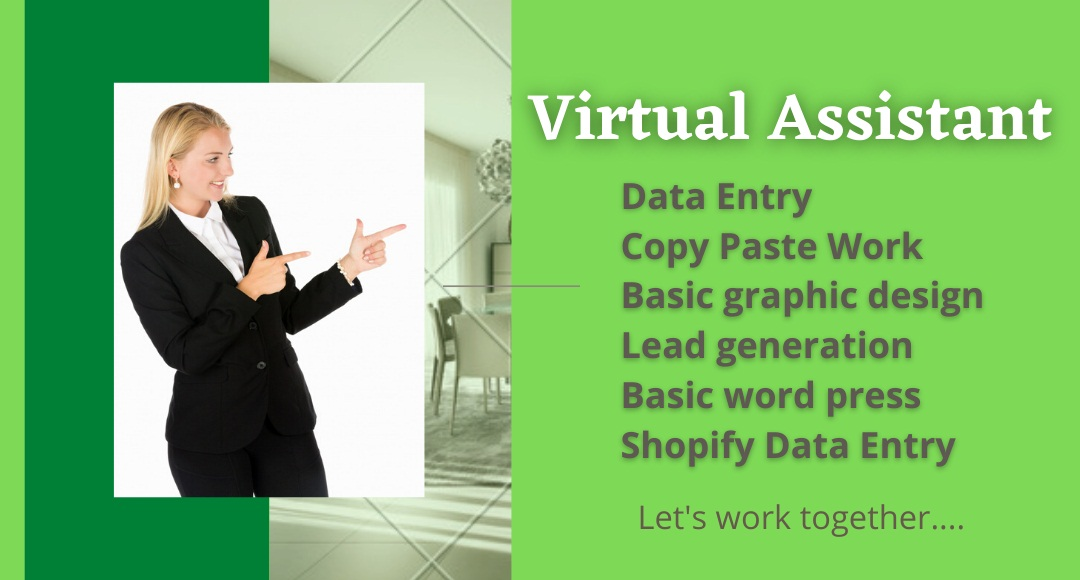 I will be your virtual assistant in all your business needs