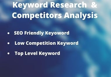 I will do Keyword research and competitors analysis for your targeted niche