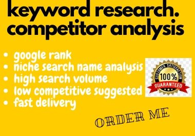 I will do excellence high traffic keyword research and competitor analysis for rank