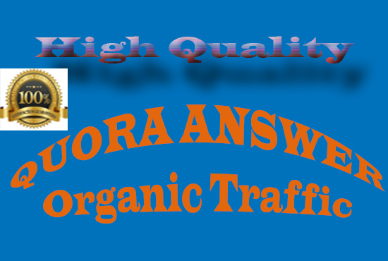 Guaranteed Traffic by 30 High Quality Quora Answers.