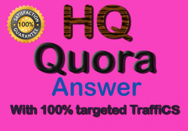 I will provide Guaranteed 15 Quora Answers with promoting your website worldwide