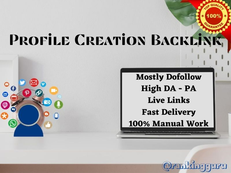 I will do 100 High DA/PA and Low Spam Score Social Profile Creation Backlinks by 72 hours