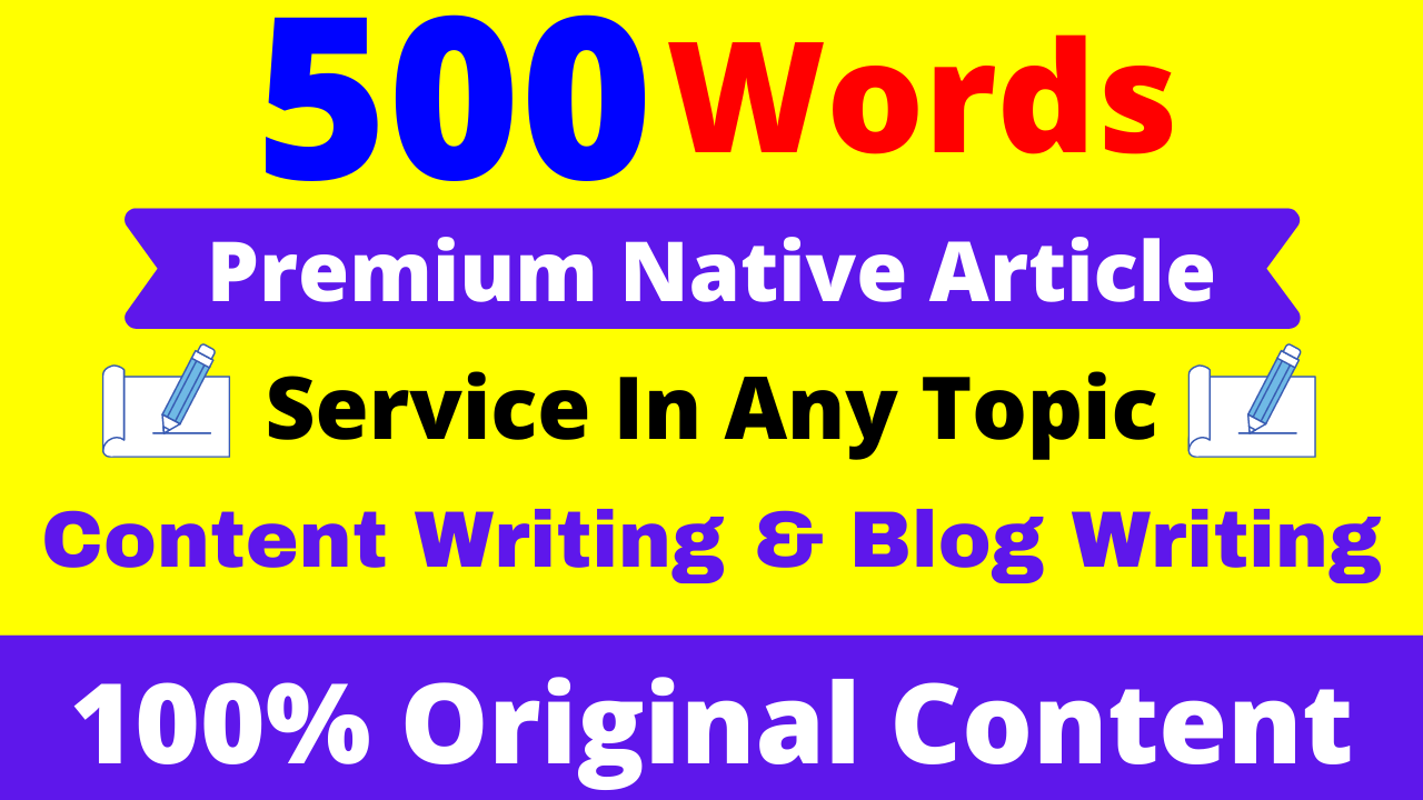 I Will Write 500 Words Premium Native Article Writing,  Content Writing & Blog Writing Service