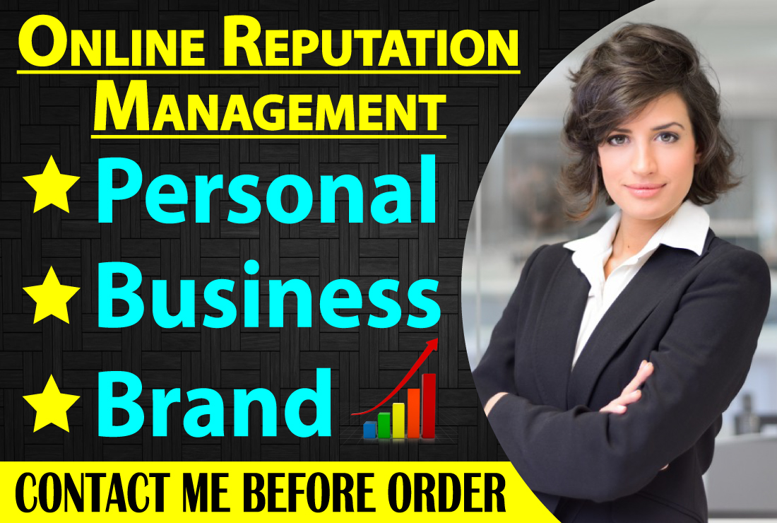 I Will Remove or Push Down Negative Links or Reviews For Online Reputation Management ORM