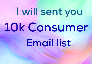 I will sent you 10k consumer email list