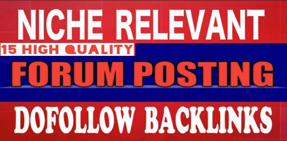 I will do niche related 15 DoFoIIow forum posting backlinks