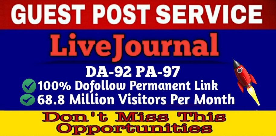 Write and Publish Guest Blog Post On Livejournal High Quality DA92,  PA97 Permanent DofoIIow Link