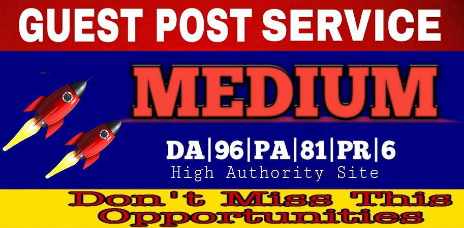 Write and Publish Guest Blog Post On Medium High Quality DA96,  PA81 Permanent Backlink