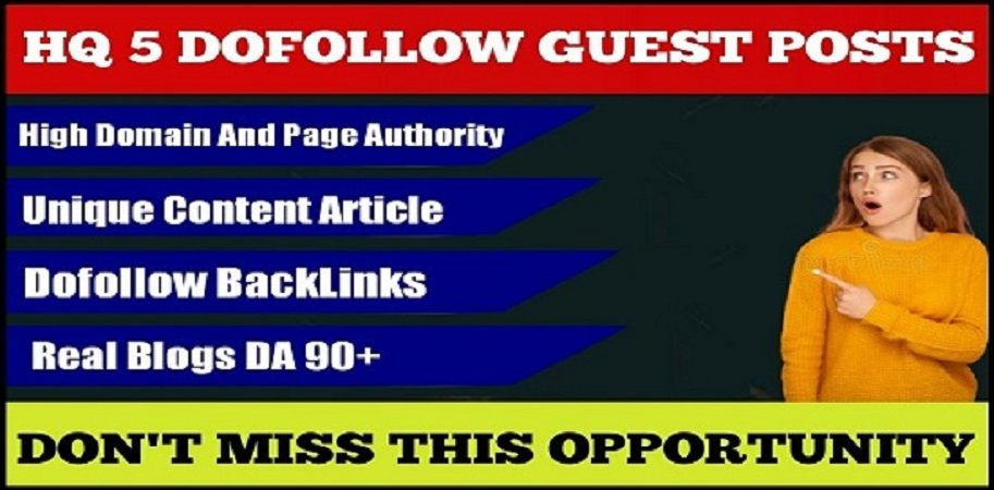 Write and Publish 5 guest blog posts on DA90+ DoFoIIow Backlinks