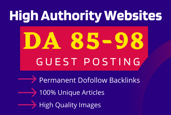 Write & Publish 5 High Authority Guest Post On DA90 Plus Websites