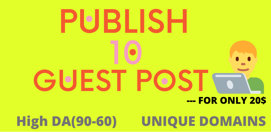 publish 10 Guest Post on High DA90-60 for Rank Your Website