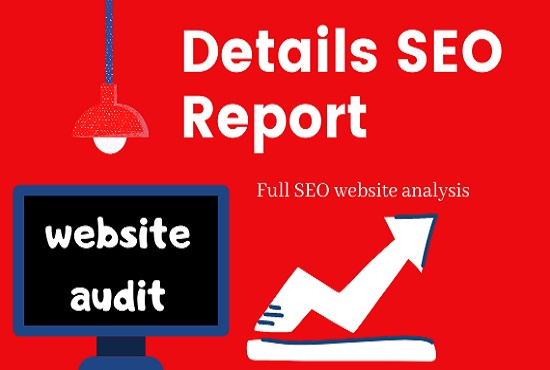 I will do website audit and create details SEO report for your website