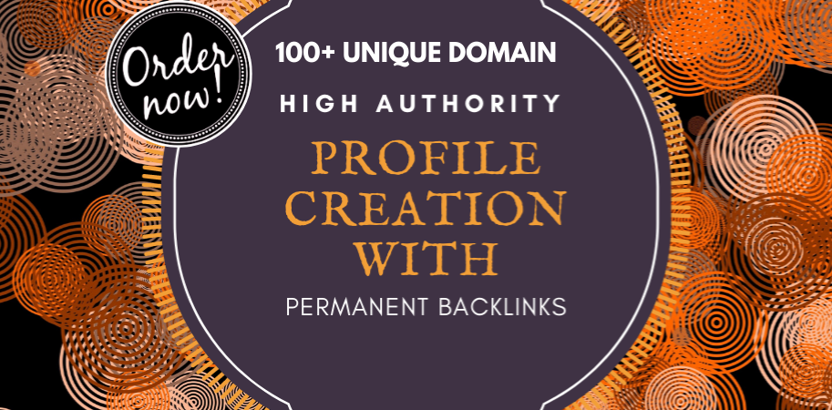 Create High authority DA,  PA & PR 100+ profile creation seo backlinks or social profiles Service