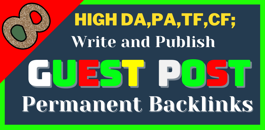 Write & Publish 8 H.Q. Guest Post Blogging Backlinks On DA 90+ H.A. Sites