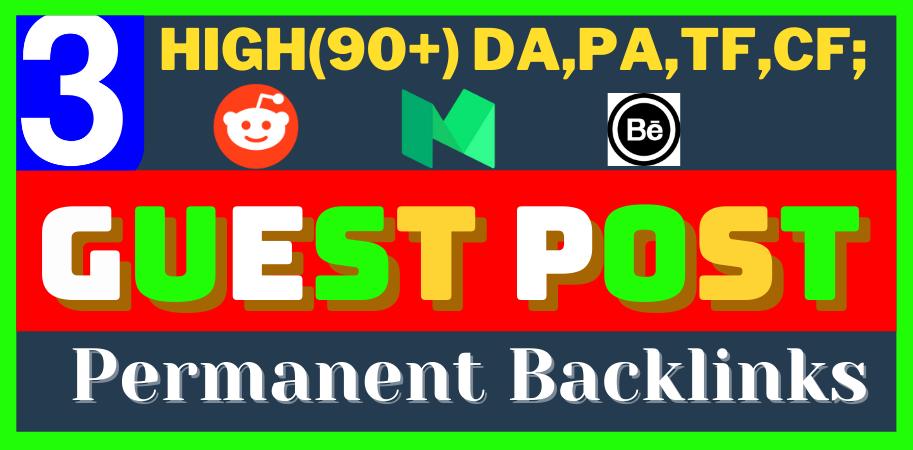write and publish 3 H.Q. DA, PA Guest Post permanent blog post Backlinks on reddit,  medium,  behance