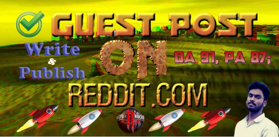 Write & Publish A Guest Post Bloging Backlinks On Reddit DA-91 PA-87
