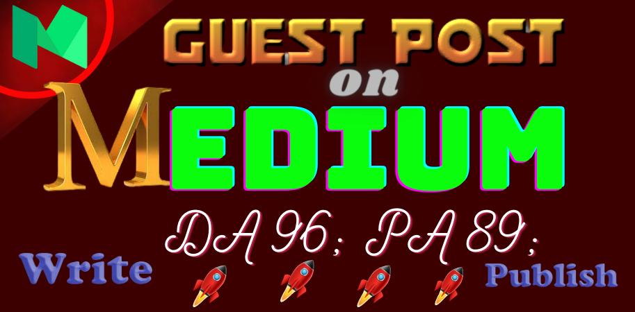 Write & Publish Guest Post H.Q. permanent Backlink On Medium DA 96,  PA 89 Site