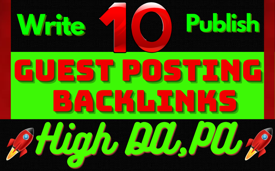 Write & Publish 10 Guest Post Backlinks on High DA,  PA 85-99 Sites.