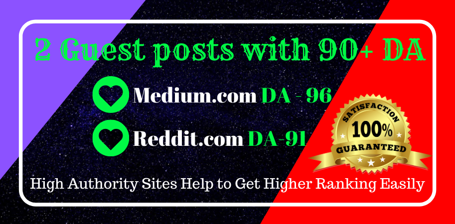 Write and publish 2 Guest post on Reddit and Medium for rank your site.