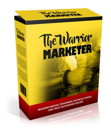 The Warrior Marketer Building Mental Fitness And Truly Succeeding Online