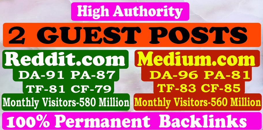 Write and Publish 2 Guest Posts High Quality Blog DA90+ Permanent Backlinks
