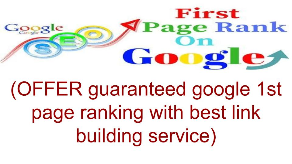 guaranteed google First-page ranking with best link building service