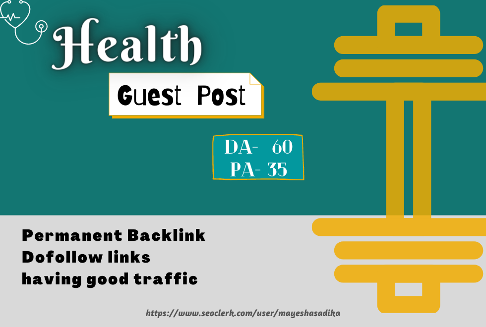 Publish guest post on DA 60 health blog with permanent backlinks