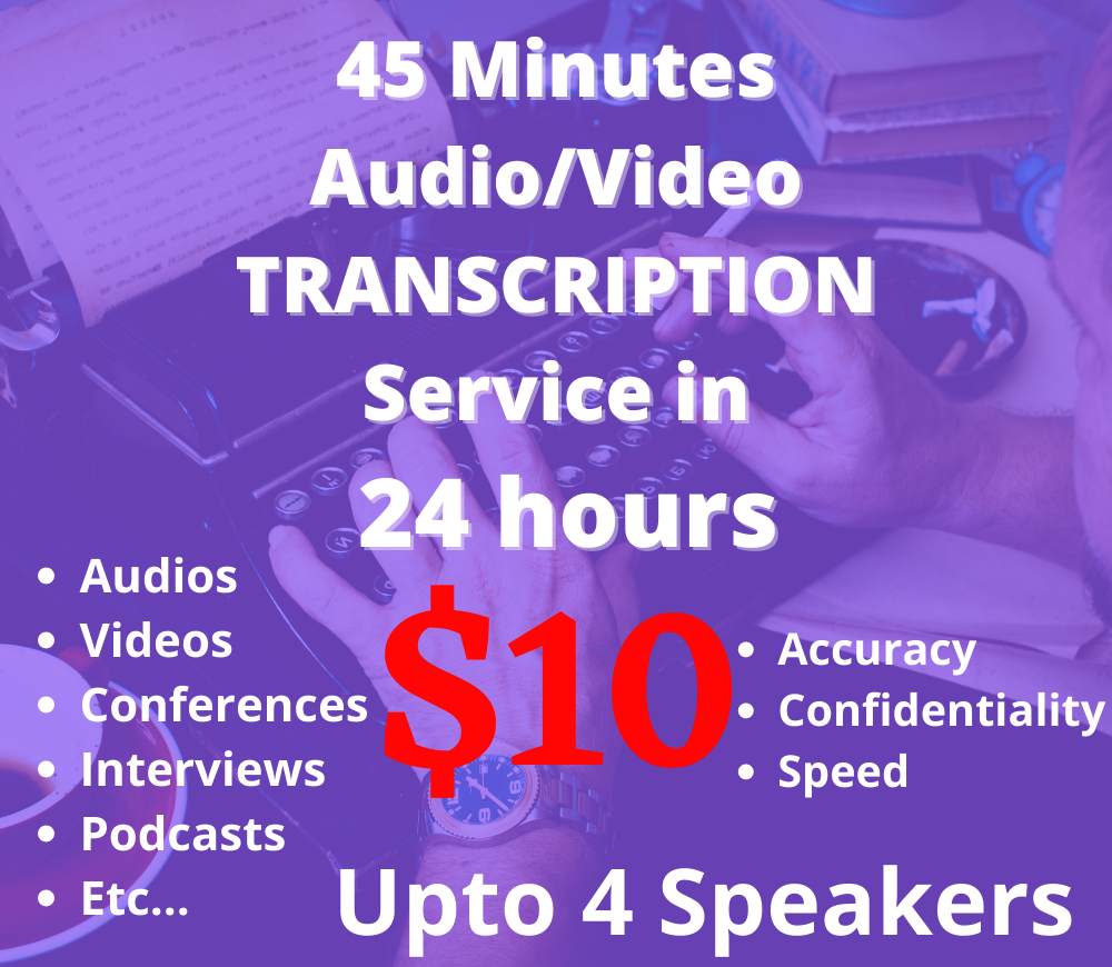 Transcribe 45 minutes transcription of audio video podcast